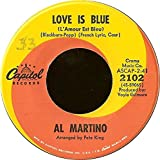 Love Is Blue / Im Carrying The World... - Al Martino 7' 45