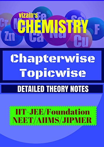 CHEMISTRY THEORY NOTES FOR COMPETITION - BOARD/IIT-JEE/NEET/FPUNDATION