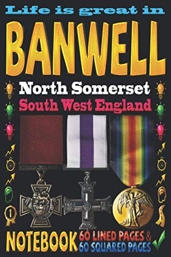 Life is great in Banwell North Somerset South West England: Notebook | 120 pages - 60 Lined pages + 60 Squared pages | White Paper | 9x6 inches | ... Journal | Todos | Diary | Composition book |
