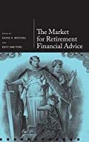 The Market for Retirement Financial Advice (Pension Research Council)