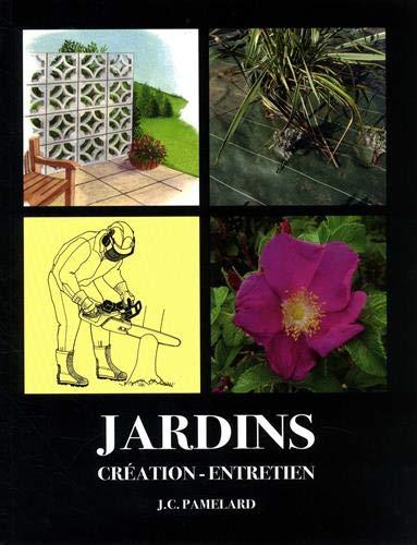 Jardins : Création, entretien