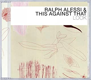 Look by Ralph Alessi & This Against That (2007-02-13)