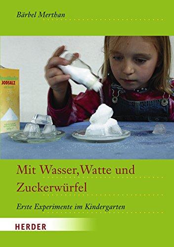 Mit Wasser, Watte und Zuckerwürfel: Erste Experimente im Kindergarten