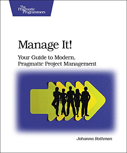 Manage It!: Your Guide to Modern, Pragmatic Project Management (English Edition)