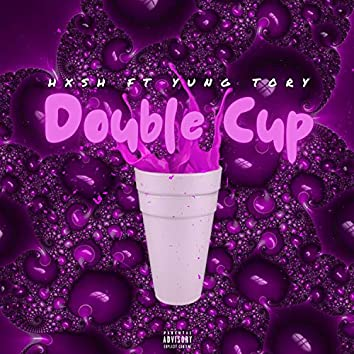 Double Cup (feat. Yung Tory)
