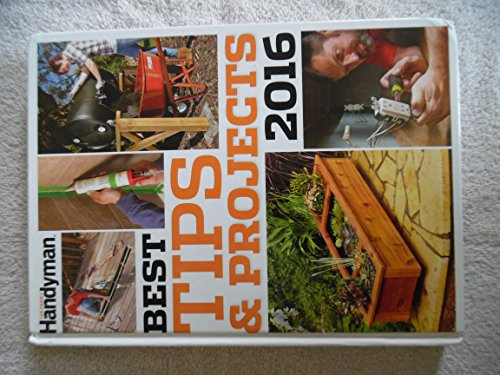 The Family Handyman - Best Tips & Projects 2016