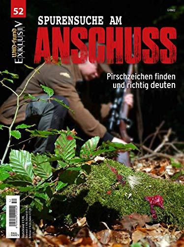 WILD UND HUND Exklusiv Nr. 52: Spurensuche am Anschuss inkl. DVD: Pirschzeichen...