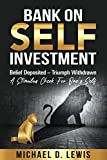 BANK ON SELF-INVESTMENT | Belief Deposited-Triumph Withdrawn: A Stimulus Check for One's Self