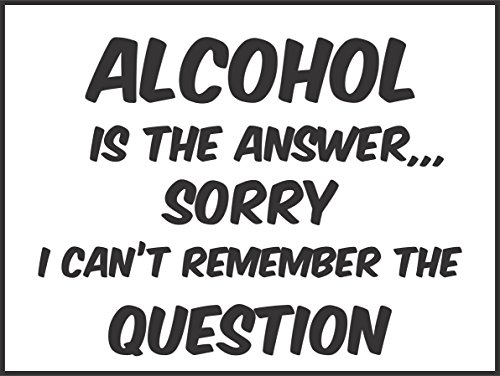Label - Sécurité - Avertissement - Letrero divertido ALCOHOL ES LA RESPUESTA Navidad, regalo de cumpleaños 4 bebedores vino de cerveza 20x15cm- bureau, entreprise, école, hôtel