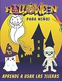 Halloween Aprende a Usar las Tijeras Para Niños: Libro de Actividades : 30 Dibujos - Cortar, Pegar y Colorear | Aprender a Recortar Para Los Pequeños a Partir de 3 Años.