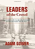 Leaders of the Crowd: Conversations with Crowdfunding Visionaries and How Real Estate Stole the Show