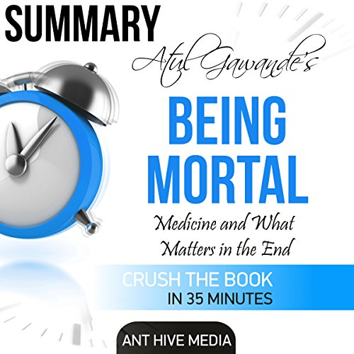 Summary: Atul Gawande's Being Mortal: Medicine and What Matters in the End audiobook cover art