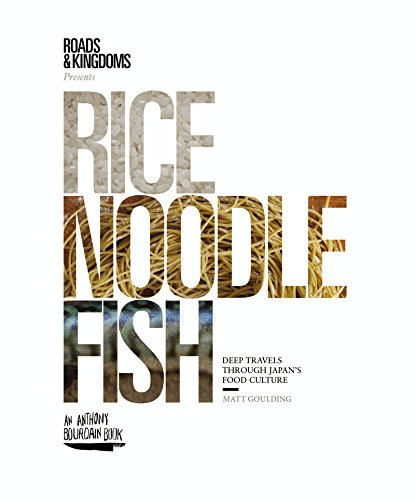 Rice, Noodle, Fish: Deep Travels Through Japan's Food Culture (English Edition)