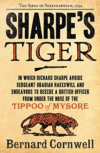 Sharpe\'s Tiger: The Siege of Seringapatam, 1799 (Sharpe, 1, Band 1)