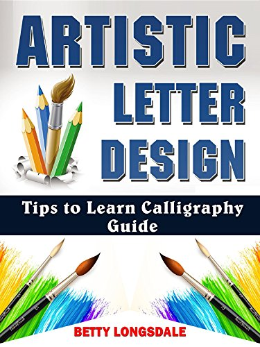 Artistic Letter Design Tips to Learn Calligraphy Guide (English Edition)