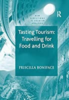 Tasting Tourism: Travelling for Food and Drink (New Directions in Tourism Analysis)