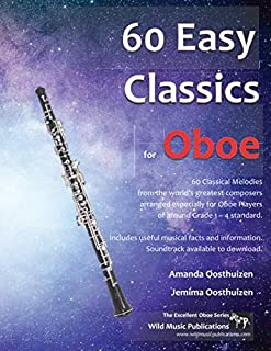 60 Easy Classics for Oboe: wonderful melodies by the world's greatest composers arranged for beginner to intermediate oboe...