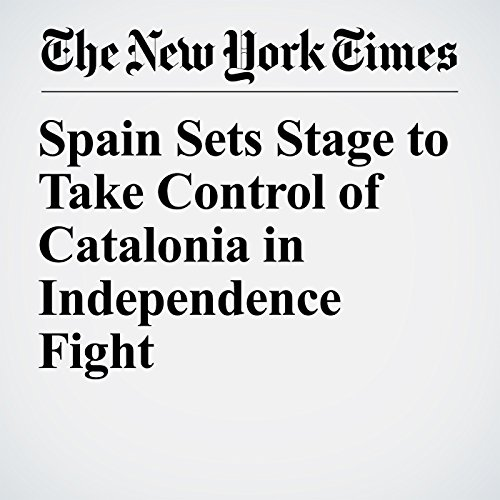 Spain Sets Stage to Take Control of Catalonia in Independence Fight copertina