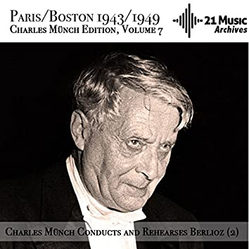 Charles Münch conducts and rehearses Berlioz (2) (Paris/Boston 1943/1949. Charles Münch Edition, Volume 7)