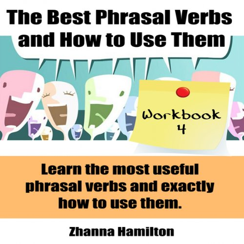 The Best Phrasal Verbs and How to Use Them: Workbook 4 audiobook cover art