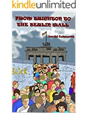 From Brighton To The Berlin Wall