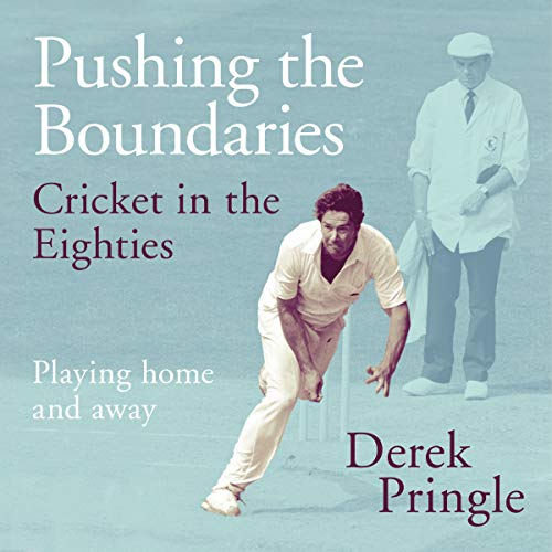 Pushing the Boundaries: Cricket in the Eighties cover art