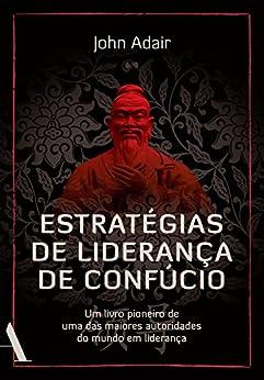 Estratégias de liderança de Confúcio por [John Adair, Ana Deiró]