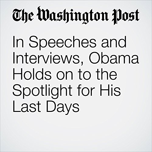 In Speeches and Interviews, Obama Holds on to the Spotlight for His Last Days copertina
