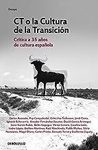 CT o la cultura de la transición: Crítica a 35 años de cultura española (Ensayo | Actualidad)