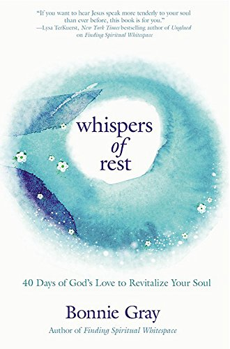 Whispers of Rest: 40 Days of God's Love to Revitalize Your Soul