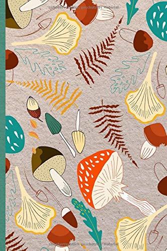 Notizbuch: Blanko Journal DIN A5 I Pilze und Herbstpflanzen I Perfekt für Notizen, Skizzen und Journaling