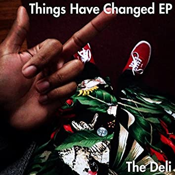 Things Have Changed EP