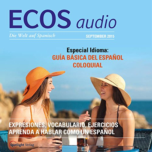 ECOS Audio - Especial Guía básica del español coloquial. 9/2015     Spanisch lernen Audio - Special Umgangssprache              By:                                                                                                                                 Covadonga Jimenez                               Narrated by:                                                                                                                                 div.                      Length: 1 hr and 7 mins     Not rated yet     Overall 0.0