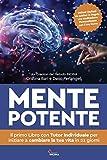 mente potente: il primo libro con tutor individuale per iniziare a cambiare la tua vita in 21 giorni