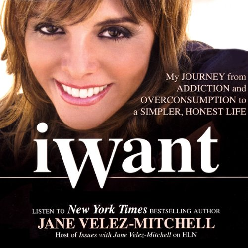 iWant Audiobook By Jane Velez-Mitchell cover art