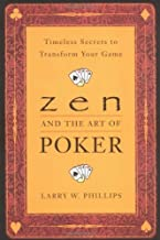 Zen and the Art of Poker by Larry W. Phillips (10-Dec-1999) Paperback
