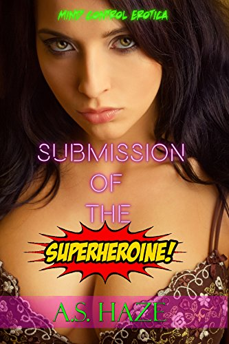 Submission of the Superheroine!