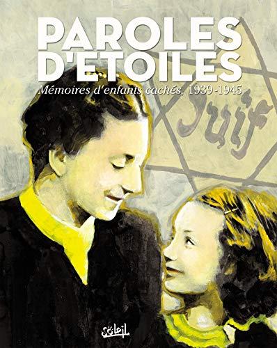 Paroles d'Étoiles: Mémoires d'enfants cachés 1939-1945