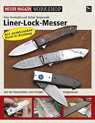 Liner-Lock-Messer: Von der Konstruktion zum fertigen Klappmesser: Messer Magazin Workshop. Komplette Bauanleitung Schritt für Schritt