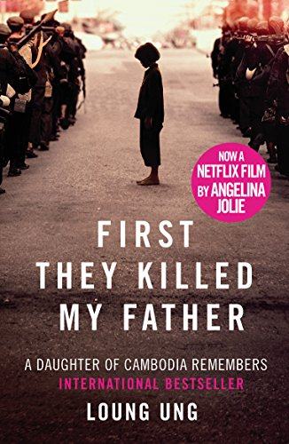 First They Killed My Father: A Daughter of Cambodia Remembers by [Loung Ung]