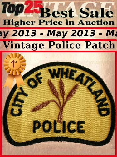 Top25 Best Sale Higher Price in Auction - May 2013 - Vintage Police Patch (English Edition)