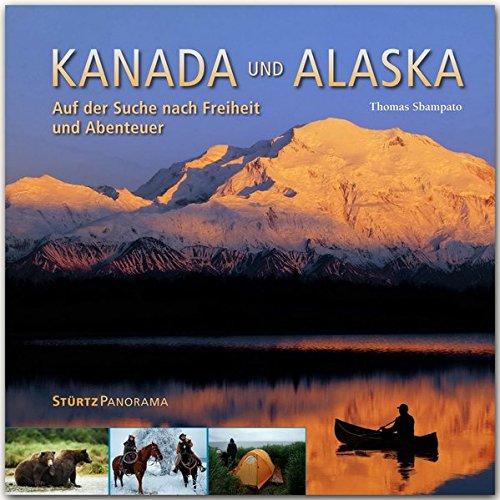 Kanada & Alaska - Auf der Suche nach Freiheit und Abenteuer: Ein hochwertiger Fotoband mit über 220 Bildern auf 200 Seiten im quadratischen Großformat ... Großformat - STÜRTZ Verlag (Panorama)
