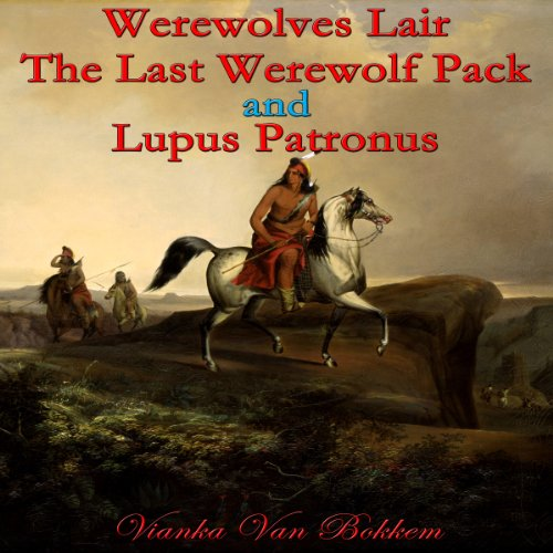 Werewolves Lair, The Last Werewolf Pack and Lupus Patronus audiobook cover art
