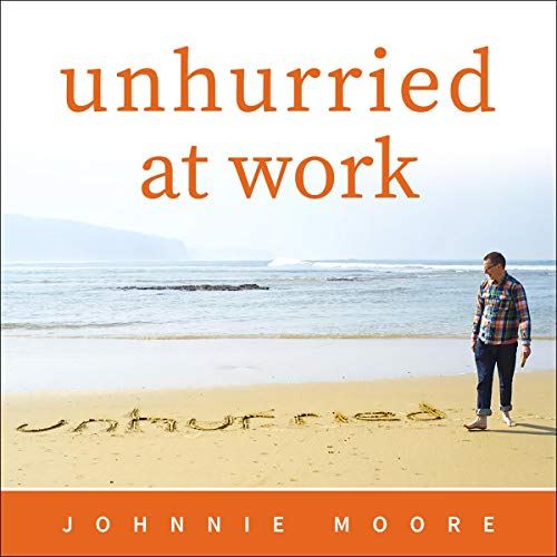 Unhurried at Work audiobook cover art