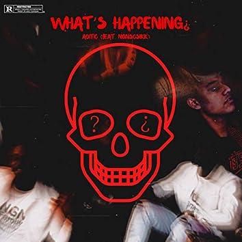 What's Happening (feat. Ngnsosikk)