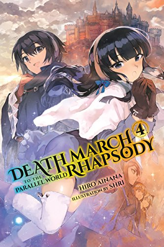 Death March to the Parallel World Rhapsody, Vol. 4 (light novel) (Death March to the Parallel World Rhapsody (light novel)) (English Edition)