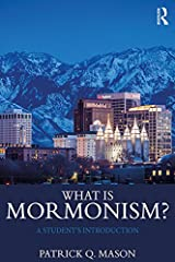 What is Mormonism?: A Student's Introduction (What is this thing called Religion?) Kindle Edition
