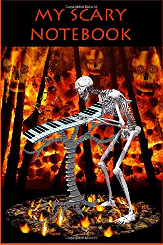 My Scarry Notebook: Lined Notebook Journal - Skeleton play piano In The Fire With Skulls - Halloween- 110 Pages - Large (6 x 9 inches) (Scary Skeleton Musicians Notebook, Band 3)
