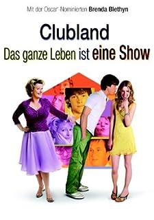 Clubland - Das ganze Leben ist eine Show