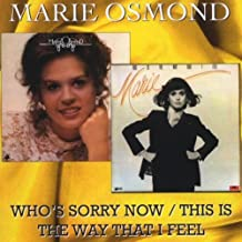Who's Sorry Now/This Is the Way That I Feel by Marie Osmond (2009-03-17)